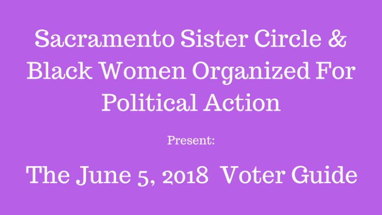 2018 VOTER GUIDE – presented by Sacramento Sister Circle and BWOPA